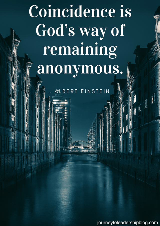 Coincidence is God's way of remaining anonymous. Albert Einstein