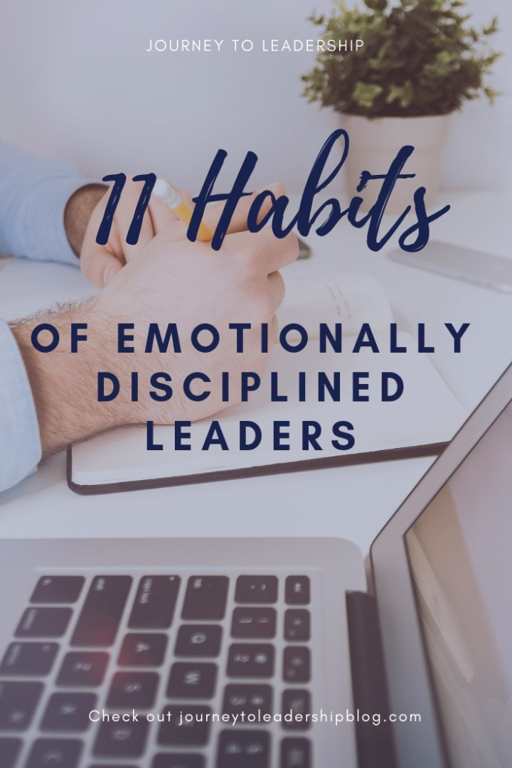 11 Habits Of Emotionally Disciplined Leaders