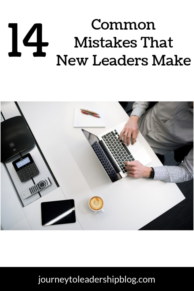 14 Common Mistakes That New Leaders Make