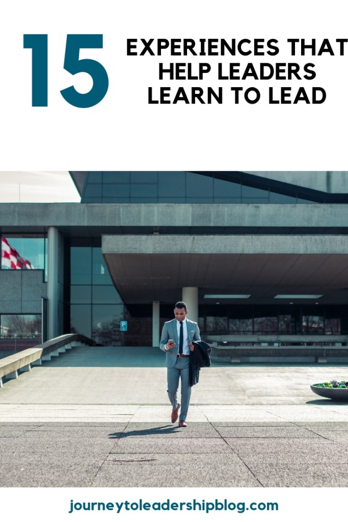 15 Edifying Experiences That Help Leaders Learn To Lead