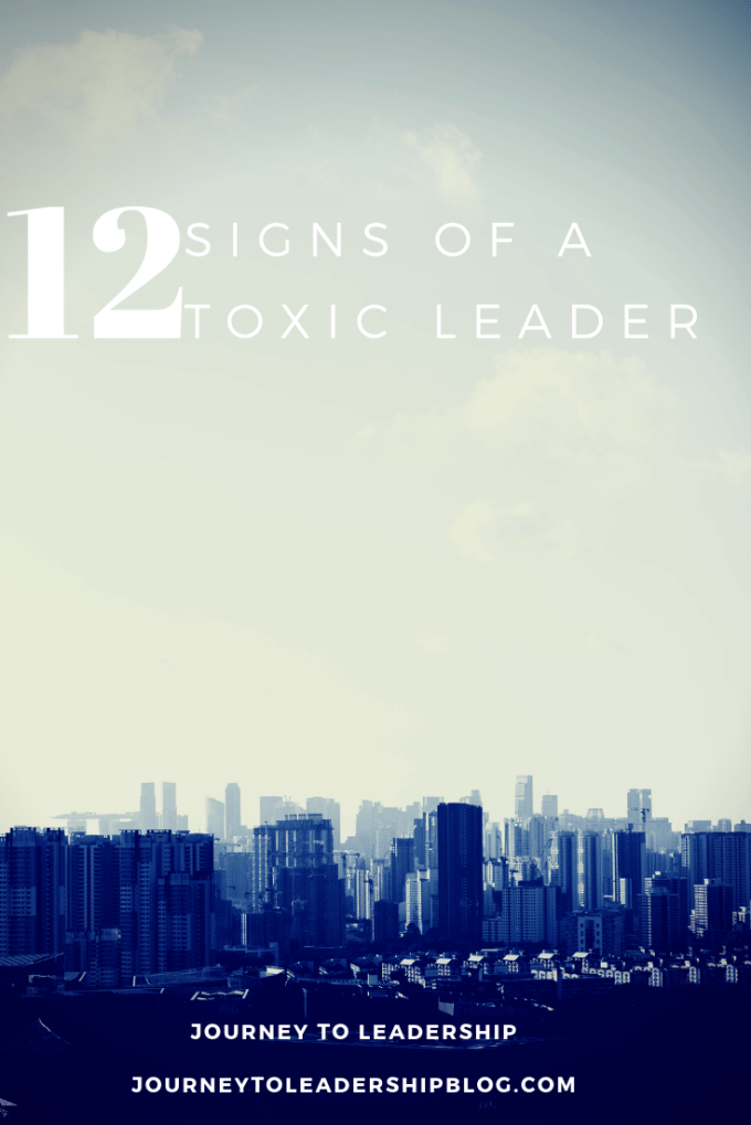 12 Signs Of A Toxic Leader