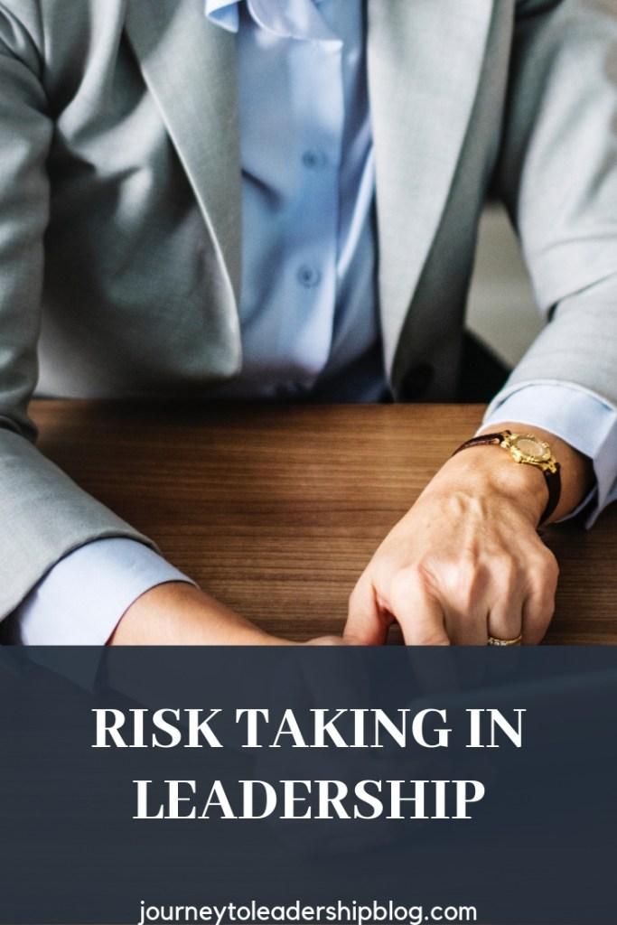 Risk Taking In Leadership