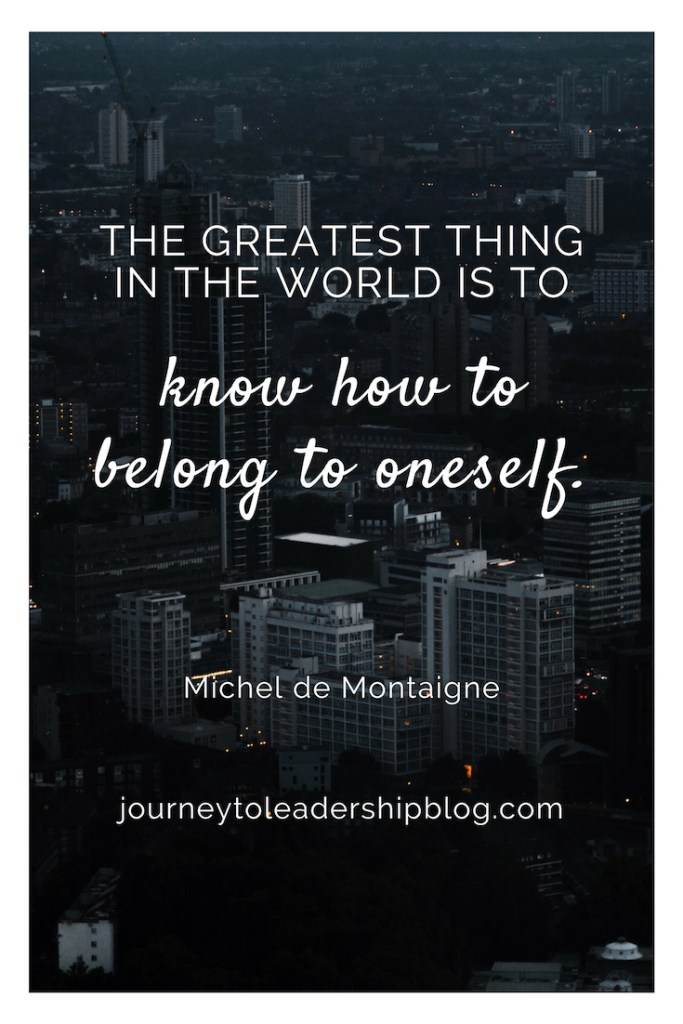 The greatest thing in the world is to know how to belong to oneself. — Michel de Montaigne #quote #quotes #inspiration #solitude #selfawareness #selfacceptance