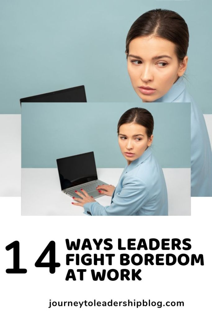14 Ways Leaders Fight Boredom #leaders #leadership #motivation #boredom #performance #success