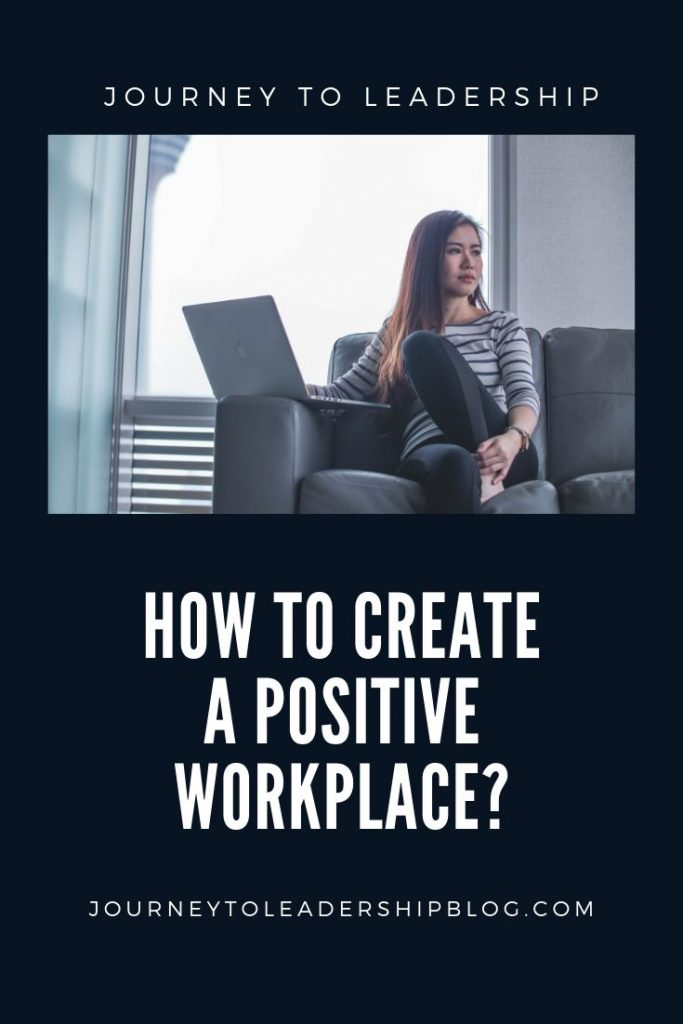 How To Create A Positive Work Environment? #positivity #workplace #work #career #job #leader #leadership #leadershipdevelopment #empowerment #selfimprovement