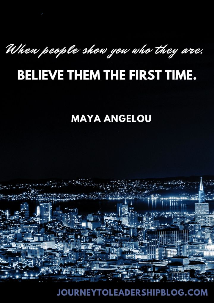 Quote Of The Week #96 When people show you who they are, believe them the first time. ― Maya Angelou #quotes #lifequotes #Selfdevelopment #discernement #inspiration #leadership #MayaAngelou