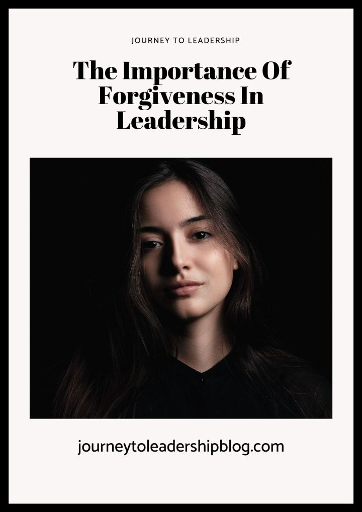 The Importance Of Forgiveness In Leadership #leader #leadership #forgiveness #peaceofmind #selfimprovement #selfdevelopment #selfawareness #serenity #JourneyToLeadership