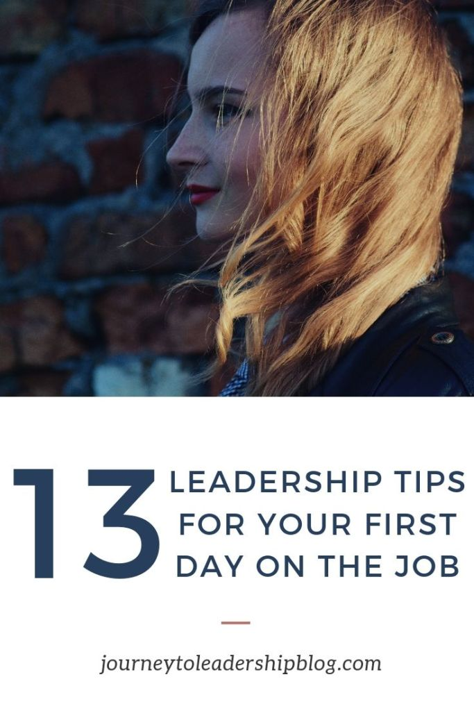 13 Leadership Tips for Your First Day on the Job #work #career #careeradvice #job #leadership #success