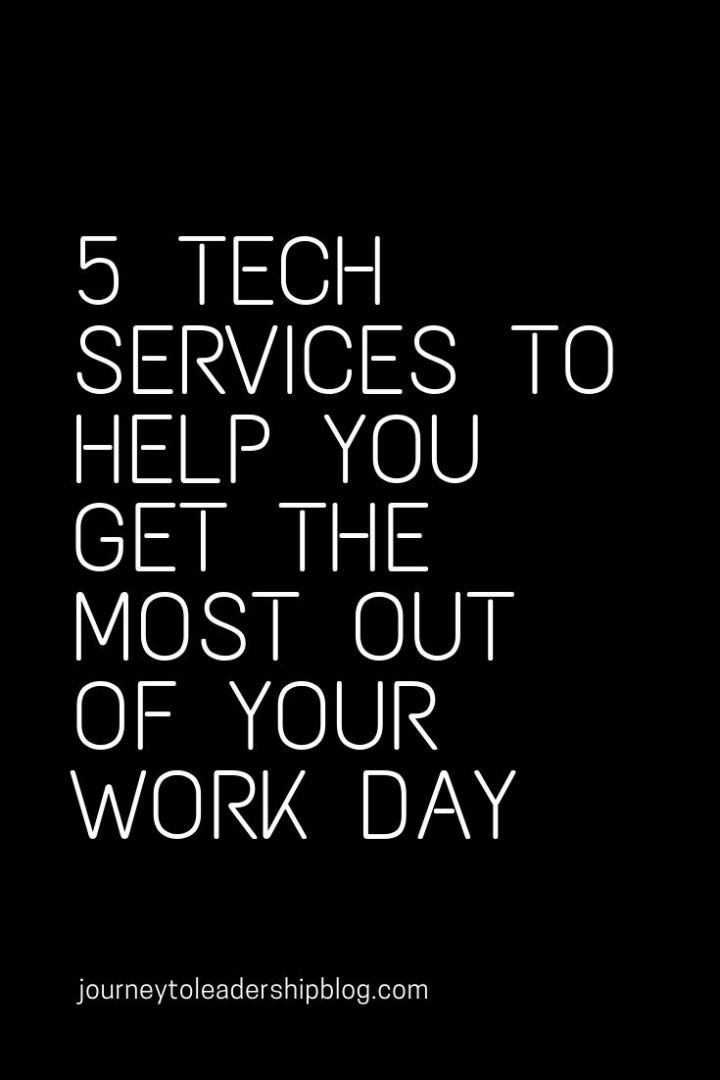 5 Tech Services To Help You Get The Most Out Of Your Work Day