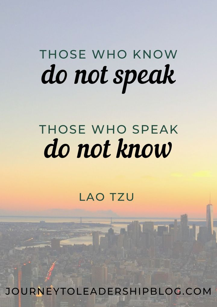 Quote Of The Week #108 Those who know do not speak. Those who speak do not know. - LAO TZU #quotes #quote #leadership #inspiration #selfawareness #selfimprovement