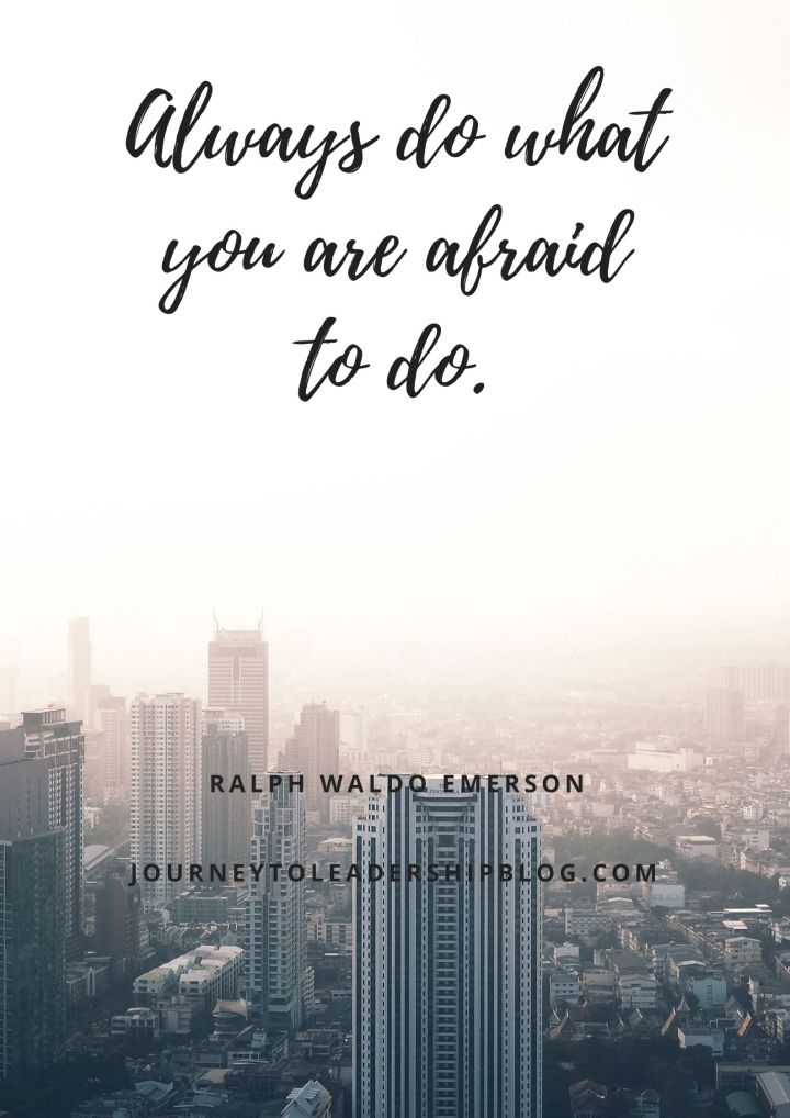 Quote Of The Week #120 Always do what you are afraid to do. - Ralph Waldo Emerson #quotes #quotesaboutlife #overcomefear