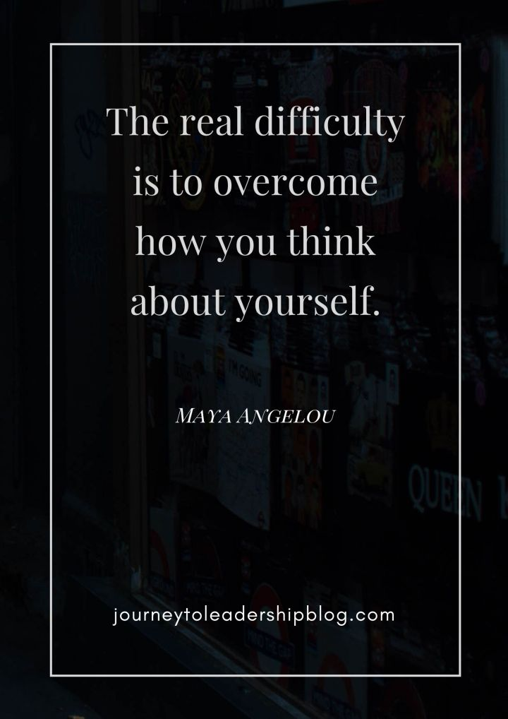 Quote Of The Week #122 The real difficulty is to overcome how you think about yourself. - Maya Angelou #quotes #quotesaboutlife #selfesteem #selfdevelopment