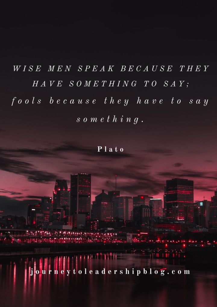 Quote Of The Week #132 Wise men speak because they have something to say; fools because they have to say something. – Plato #quote #wisdomquotes #inspirationalquotes #wisdom #inspiration