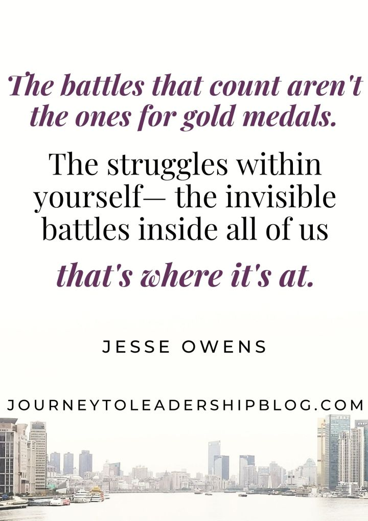Quote Of The Week #187 The battles that count aren't the ones for gold medals. The struggles within yourself—the invisible battles inside all of us—that's where it's at. – Jesse Owens #quote #quotes #innerself #selfawareness  #selfdevelopment https://journeytoleadershipblog.com