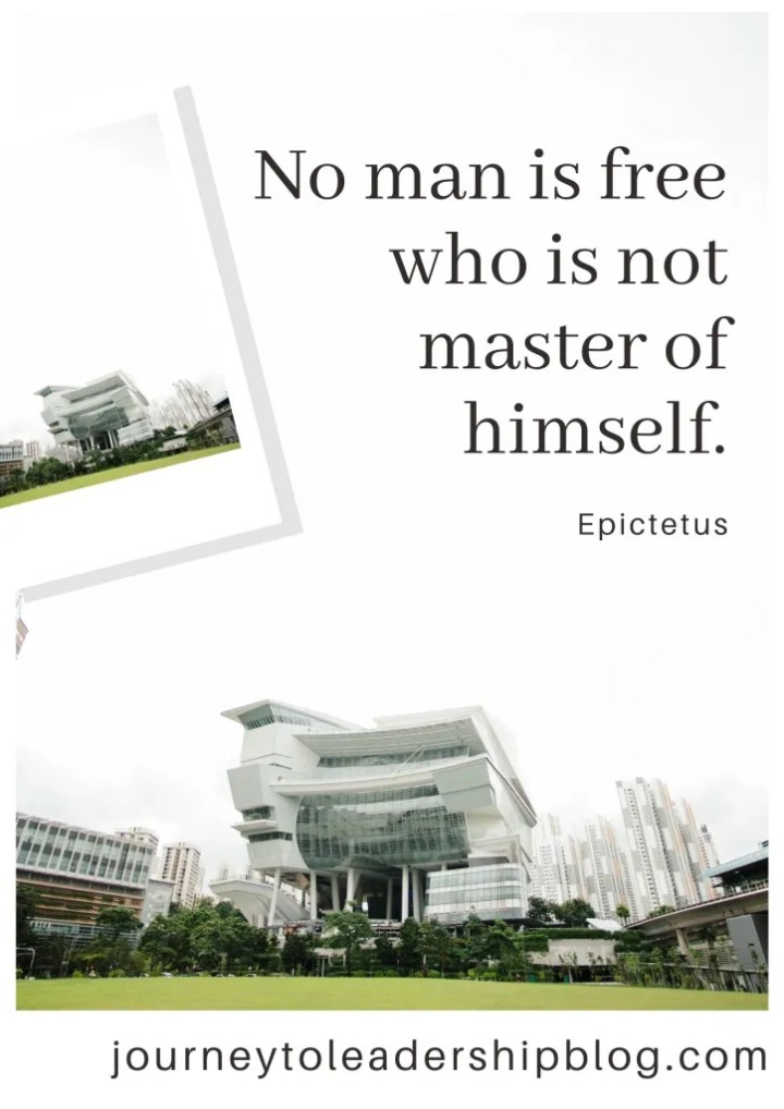 No man is free who is not master of himself. - Epictetus #quote #quotes #selfawareness #selfdevelopment #leadershipdevelopment #jounreytoleadershipquotes https://journeytoleadershipblog.com