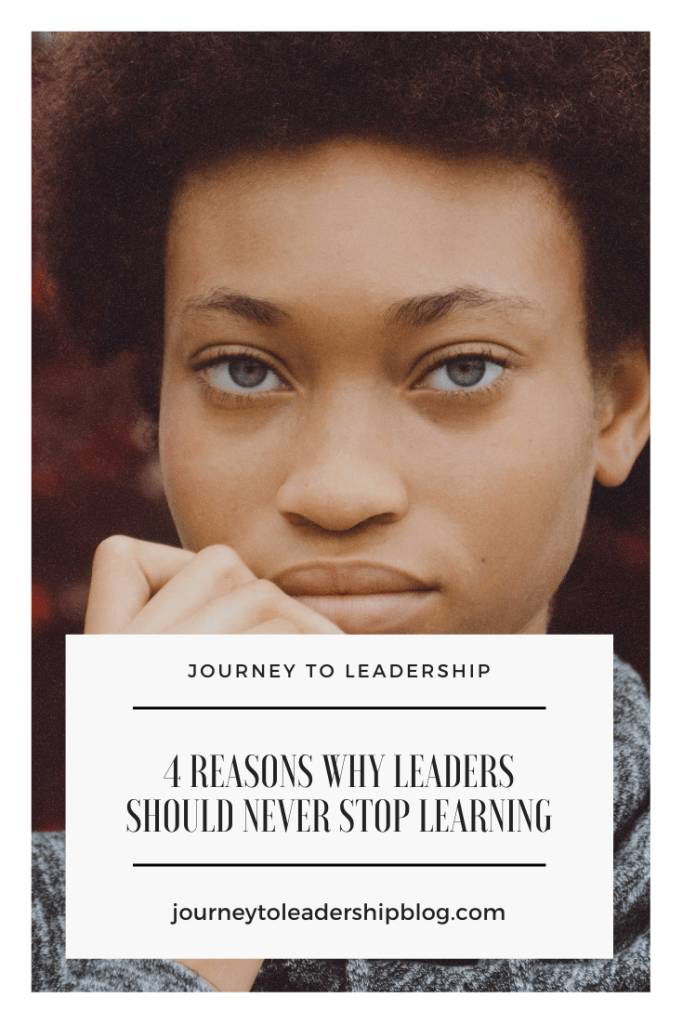 4 Reasons Why Leaders Should Never Stop Learning