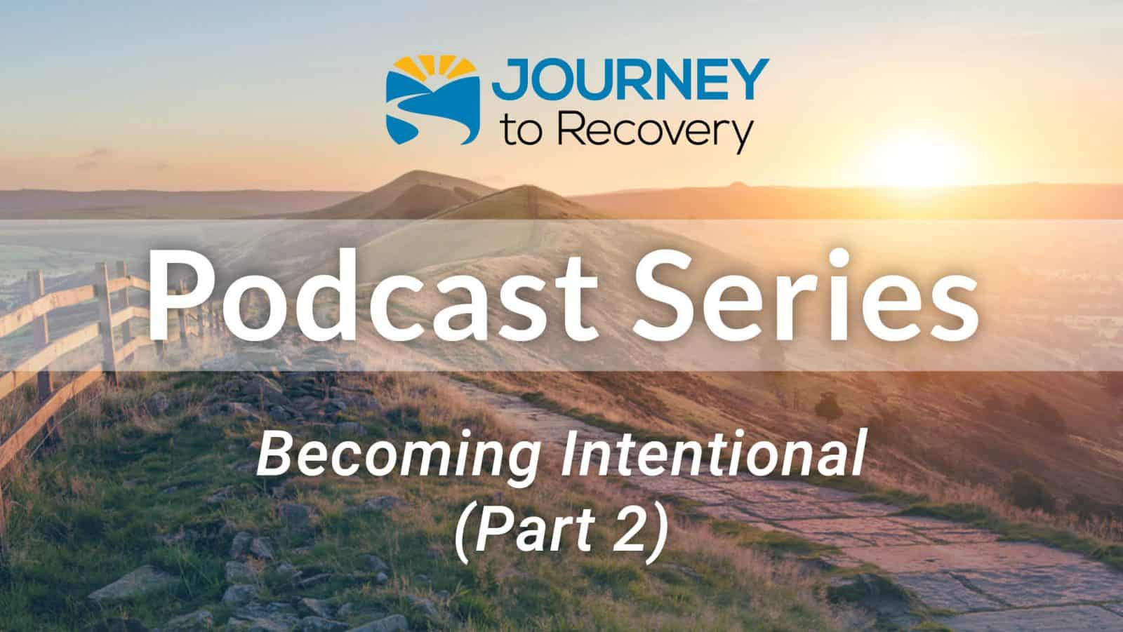 Becoming Intentional (Part 2)
