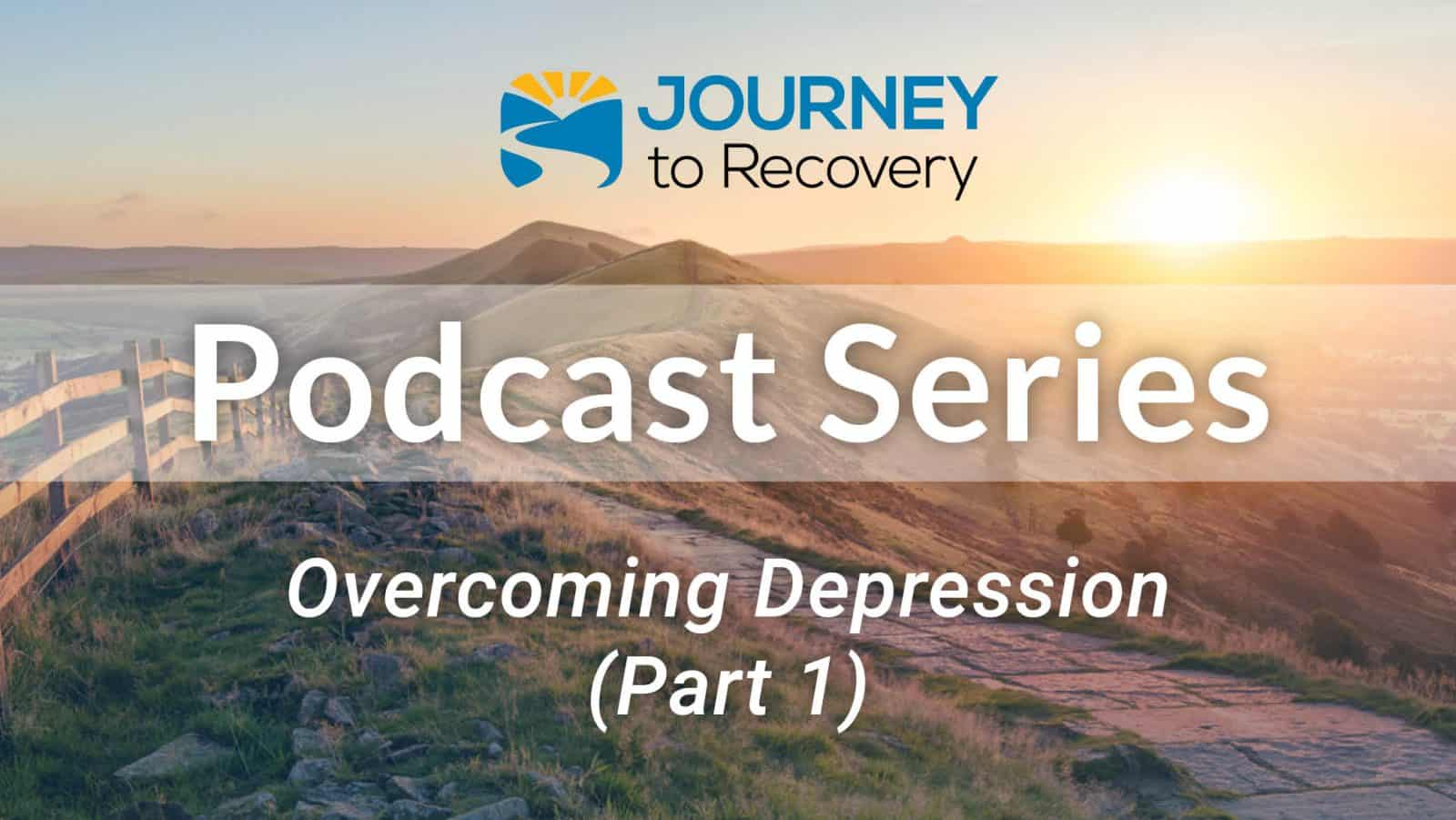 Overcoming Depression (Part 1)