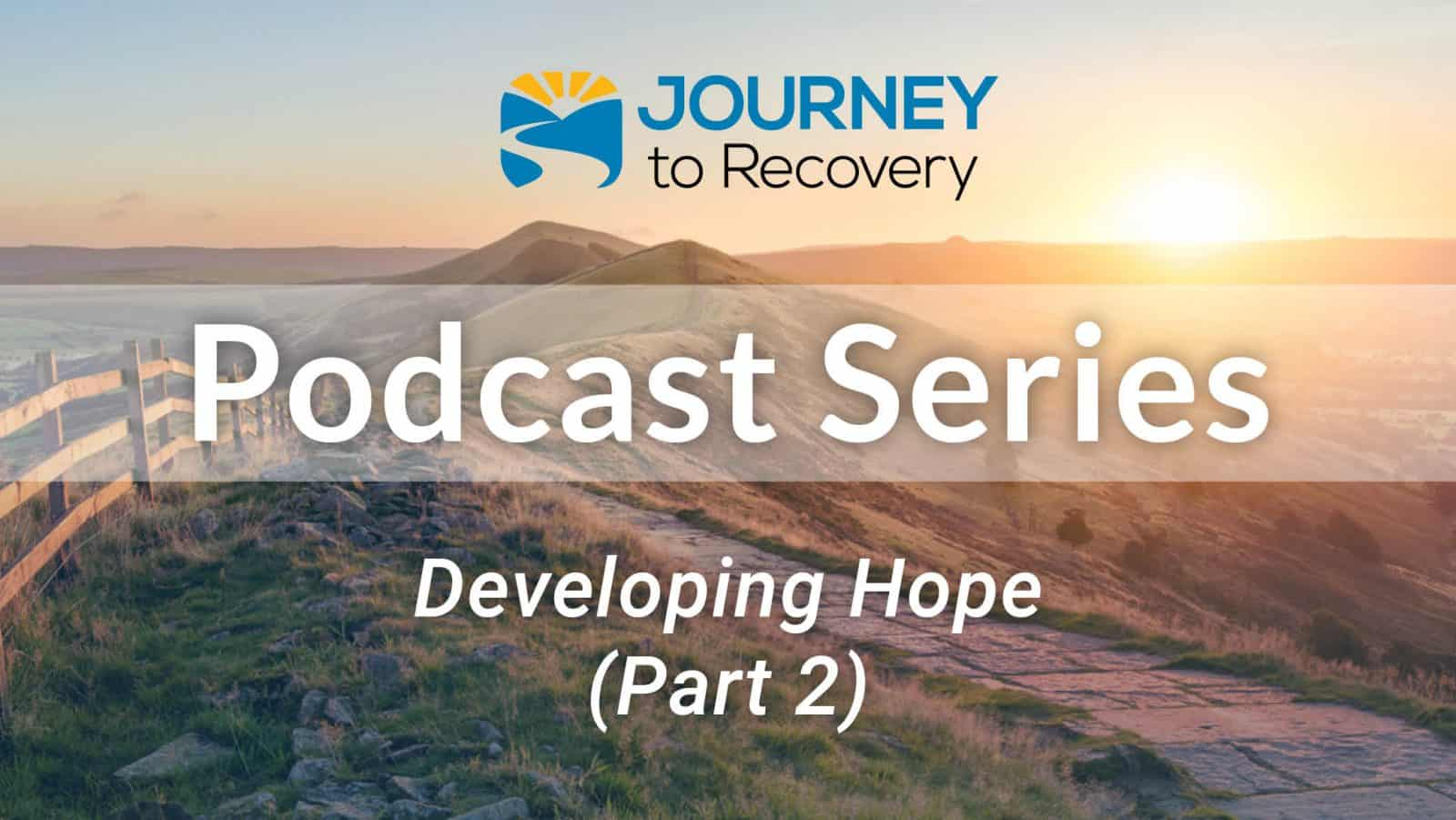 Developing Hope (Part 2)