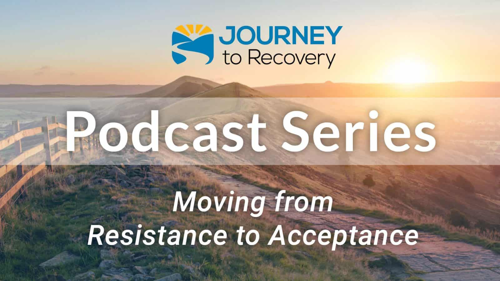 Moving from Resistance to Acceptance