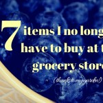 7 Items I No Longer Buy at the Grocery Store