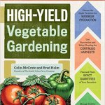 High-Yield Vegetable Gardening book