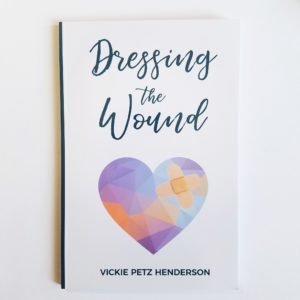 Dressing the Wound by Vickie Henderson
