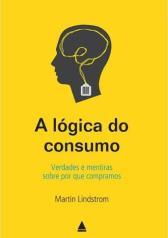 A-Logica-do-Consumo_Martin-Lindstrom_image