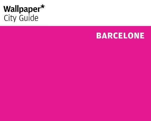 WALLPAPER_CITY_GUIDE_BARCELONE