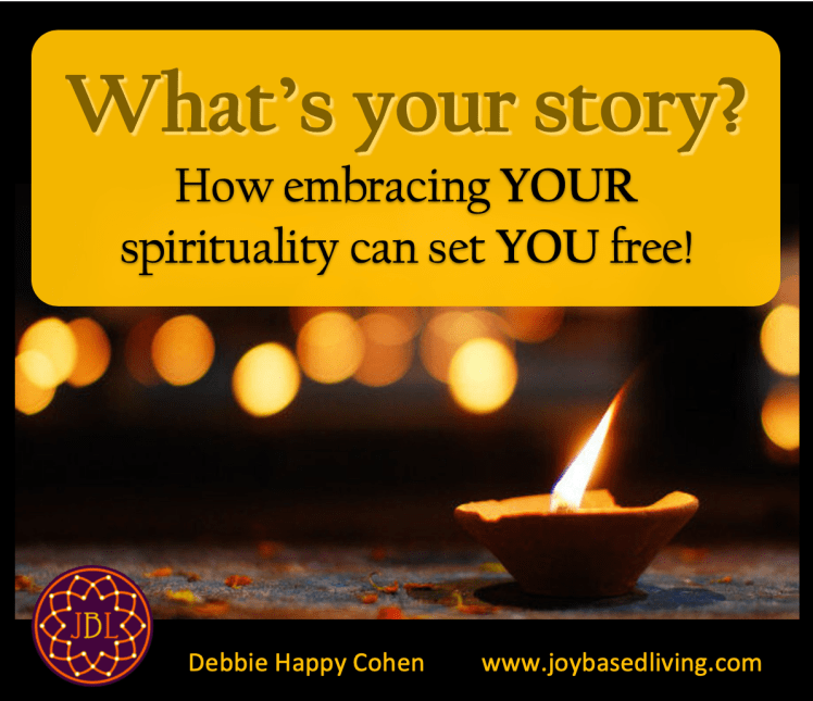 Whats your story how embracing your spirituality can set you free joy based living