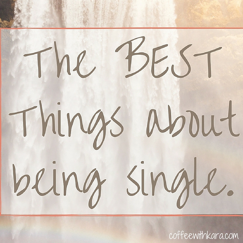 The 7 BEST Things about Being Single.