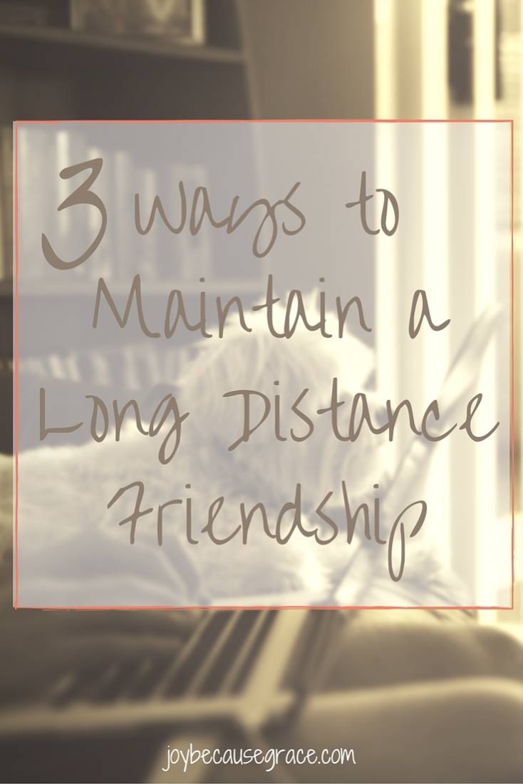 3 ways to maintain a long distance friendship