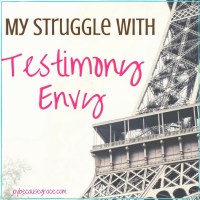 My Struggle with Testimony envy (3)