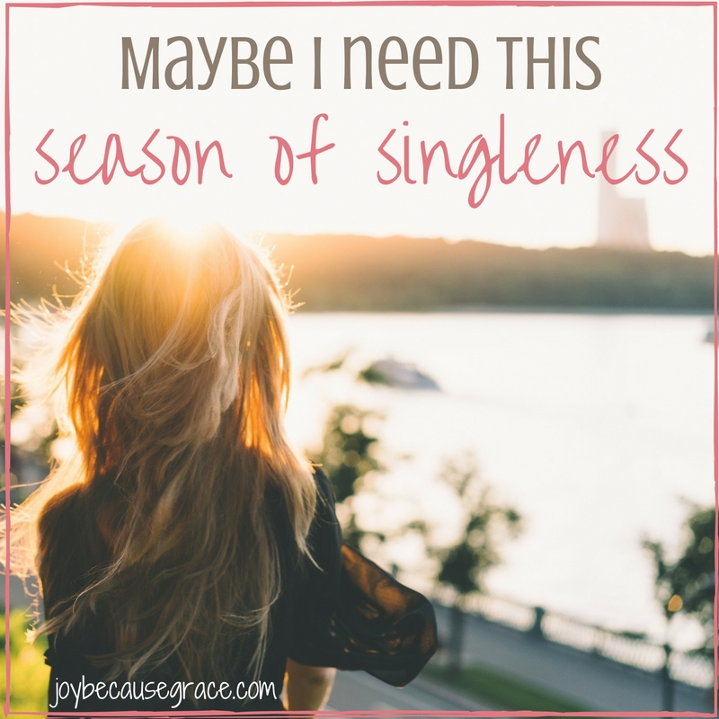 Maybe We Need This Season of Singleness.