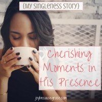 Cherishing Moments in His Presence