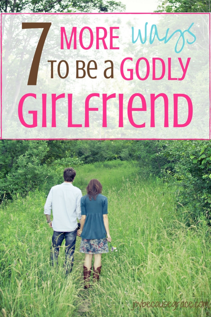 Knowing how to be a godly girlfriend doesn't come naturally to most of us. Here are 7 more ways you can be a godly girlfriend.