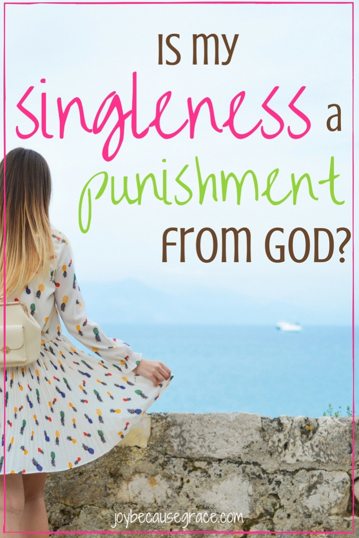 Singleness is not a punishment. A boyfriend is not a reward for godliness & singleness isn't a punishment for sinfulness.