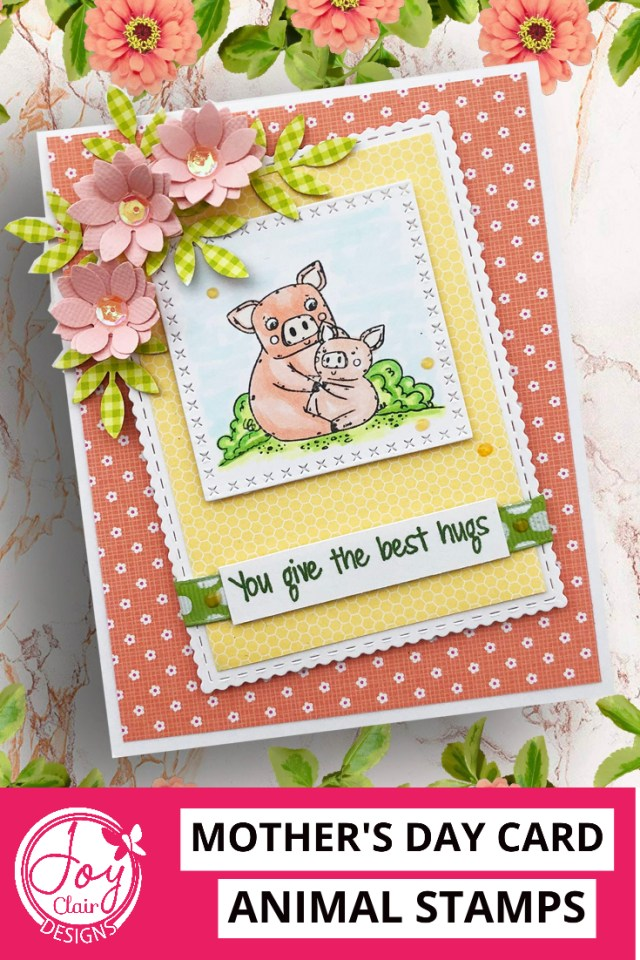 This easy DIY Mother's Day Card was made using the mother's day love stamp set from Joy Clair Designs. This set includes animal images and sentiments.