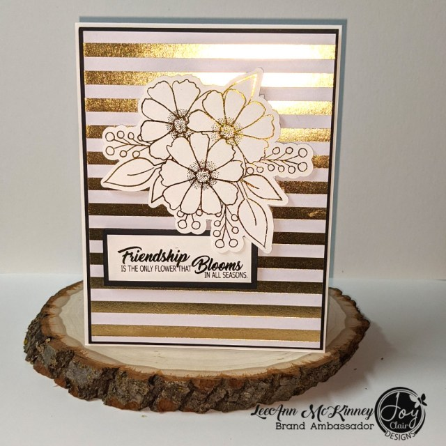 Friendship card using foiled flowers and sentiment