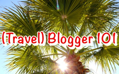 Launch of a new Category: (Travel) Blogger 101