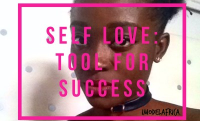 Self love- A tool for success-iModelAfrica