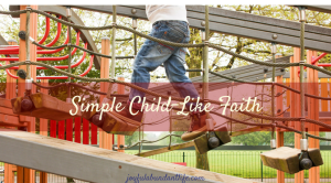 Simple Child-Like Faith