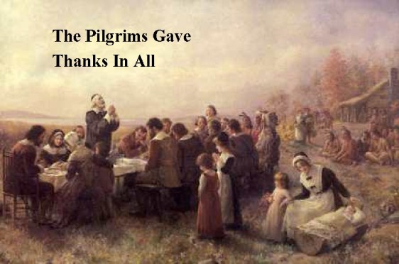 The Pilgrims Gave Thanks In All