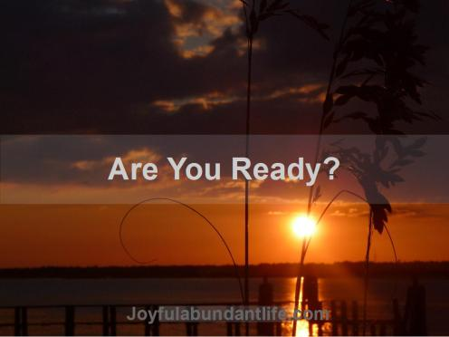 Are you Ready?   Ready for what?