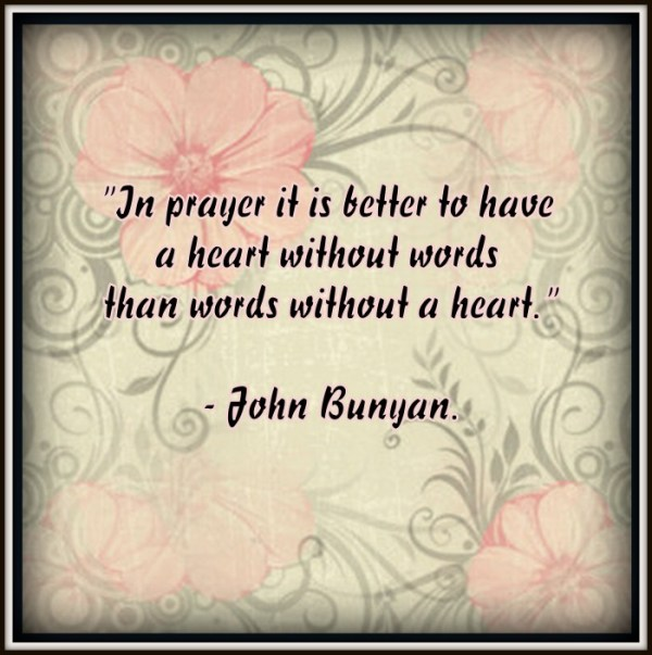 12 Thursday Prayer Prompts - In prayer it is better to have a heart without words than words without a heartm ~John Bunyan