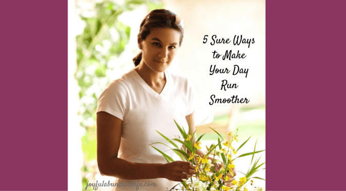 5 sure ways to help your day run smoother