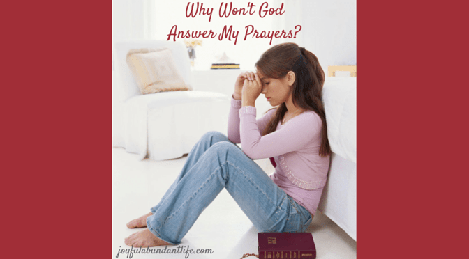 Why won't the Lord answer my prayers?
