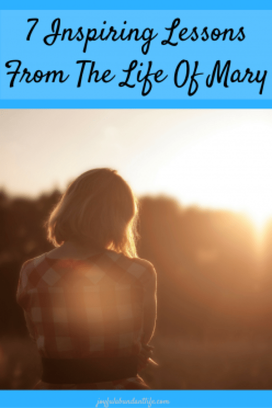 7 Inspiring Lessons From The Life Of Mary