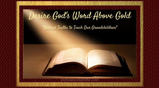 Instilling Biblical Truths Into My Grandchildren – What is your Greatest Desire?