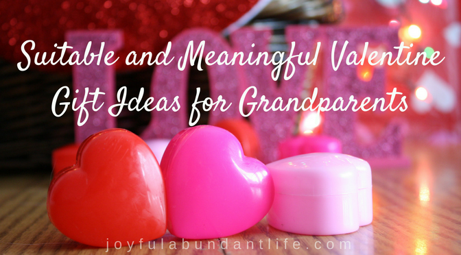 A Round Up of 10 Valentine Gifts Suitable and Meaningful for Grandparents